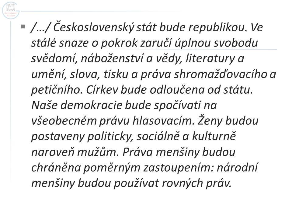  /…/ Československý stát bude republikou.