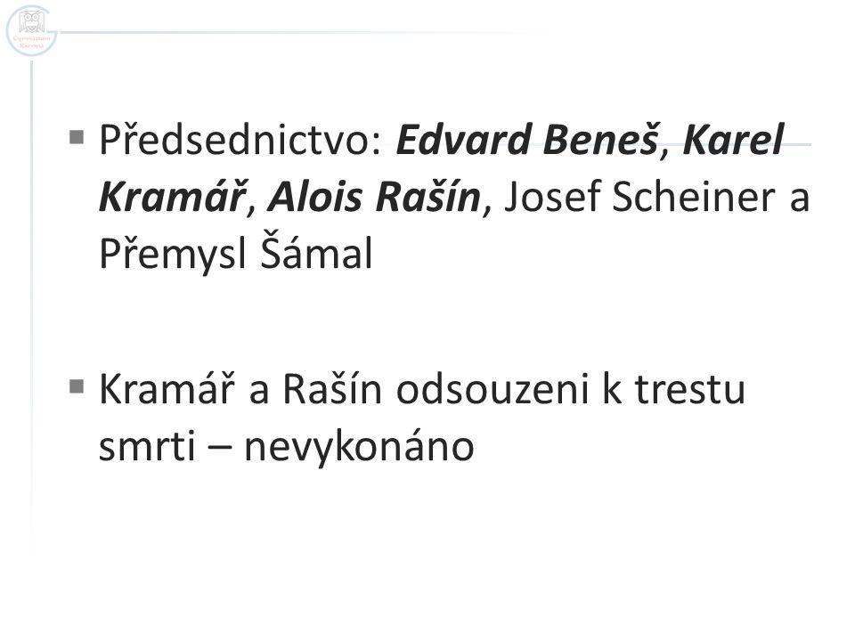  Předsednictvo: Edvard Beneš, Karel Kramář, Alois Rašín, Josef Scheiner a Přemysl Šámal  Kramář a Rašín odsouzeni k trestu smrti – nevykonáno