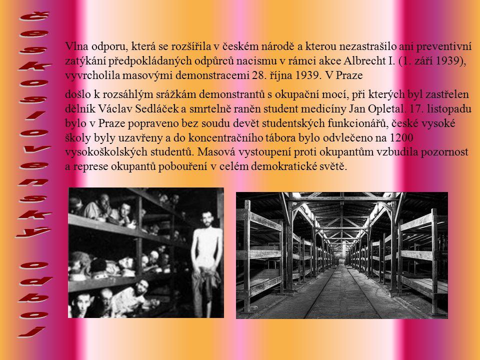Vlna odporu, která se rozšířila v českém národě a kterou nezastrašilo ani preventivní zatýkání předpokládaných odpůrců nacismu v rámci akce Albrecht I.