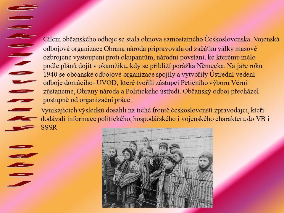 Cílem občanského odboje se stala obnova samostatného Československa.
