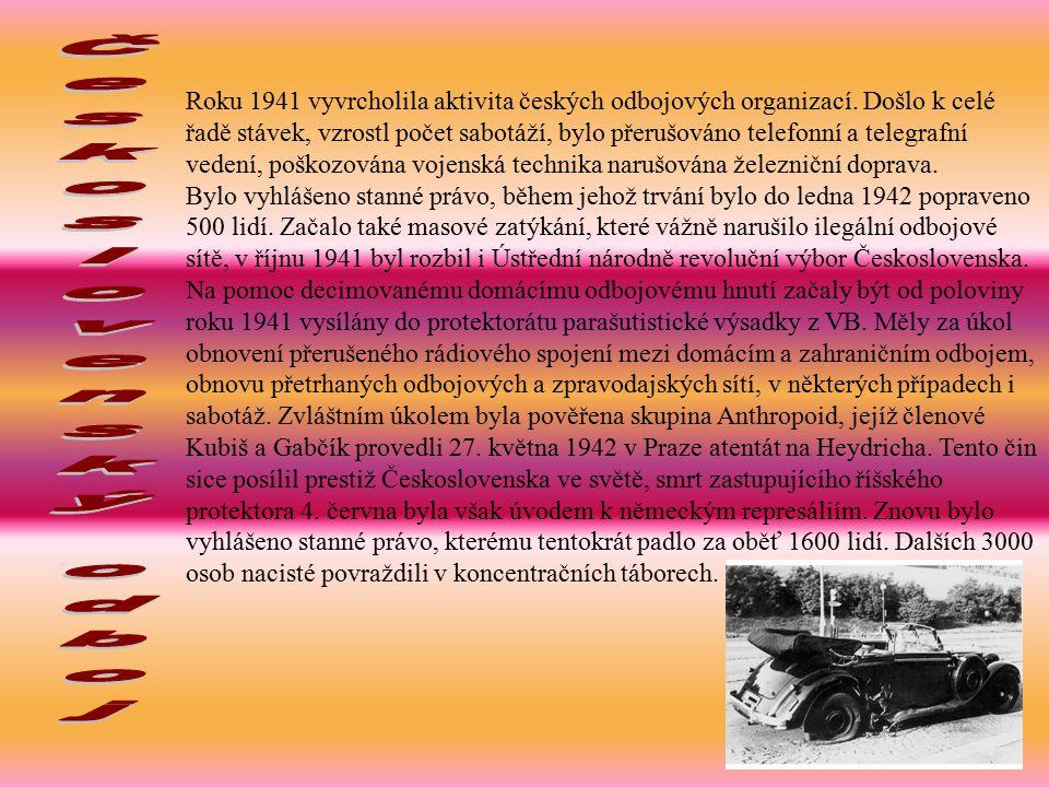Roku 1941 vyvrcholila aktivita českých odbojových organizací.