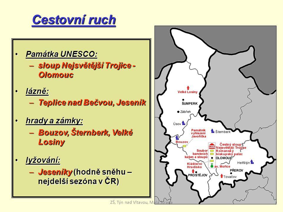Cestovní ruch Památka UNESCO:Památka UNESCO: –sloup Nejsvětější Trojice - Olomouc lázně:lázně: –Teplice nad Bečvou, Jeseník hrady a zámky:hrady a zámk