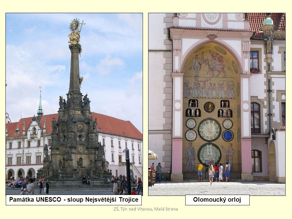 Památka UNESCO - sloup Nejsvětější TrojiceOlomoucký orloj ZŠ, Týn nad Vltavou, Malá Strana