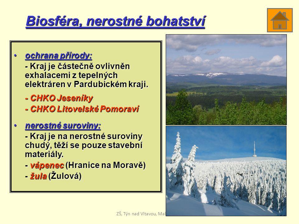 Biosféra, nerostné bohatství ochrana přírody:ochrana přírody: - Kraj je částečně ovlivněn exhalacemi z tepelných elektráren v Pardubickém kraji.