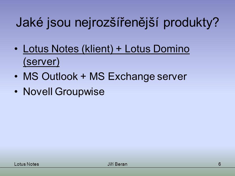 Lotus NotesJiří Beran6 Jaké jsou nejrozšířenější produkty.