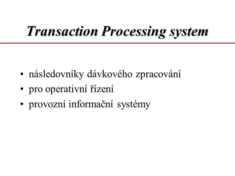 Transaction Processing system následovníky dávkového zpracování pro operativní řízení provozní informační systémy