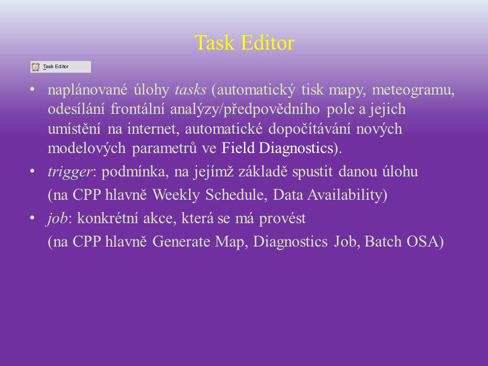 Task Editor naplánované úlohy tasks (automatický tisk mapy, meteogramu, odesílání frontální analýzy/předpovědního pole a jejich umístění na internet,