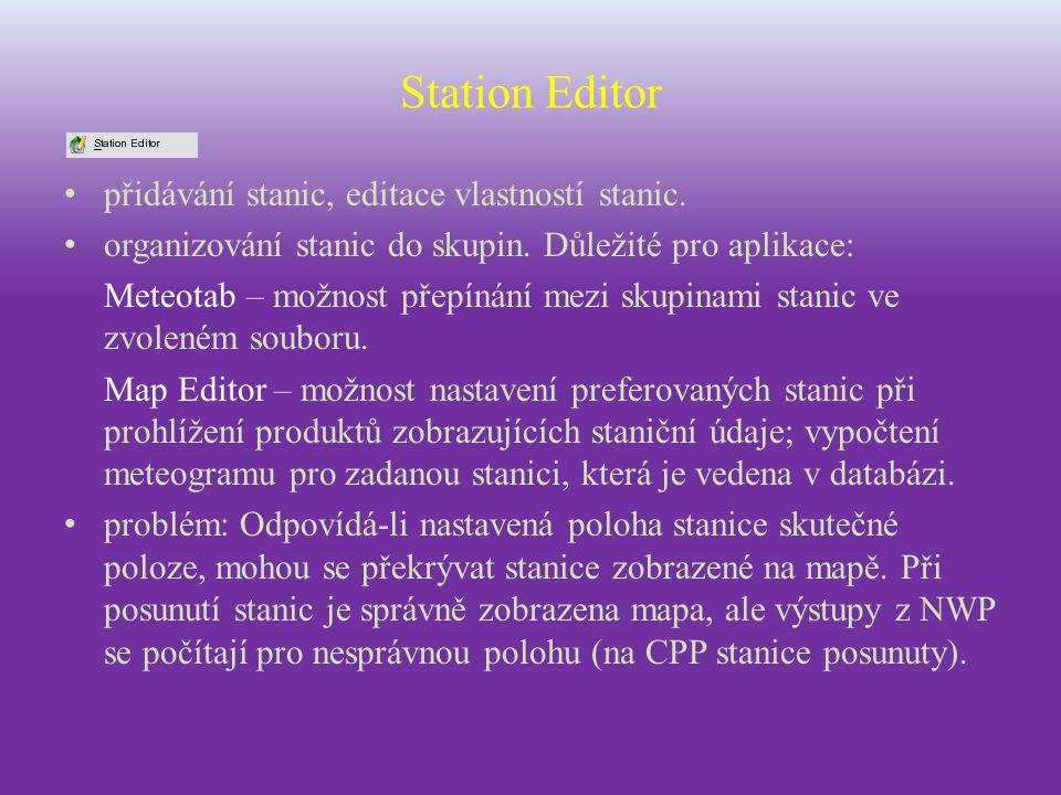 Station Editor přidávání stanic, editace vlastností stanic. organizování stanic do skupin. Důležité pro aplikace: Meteotab – možnost přepínání mezi sk