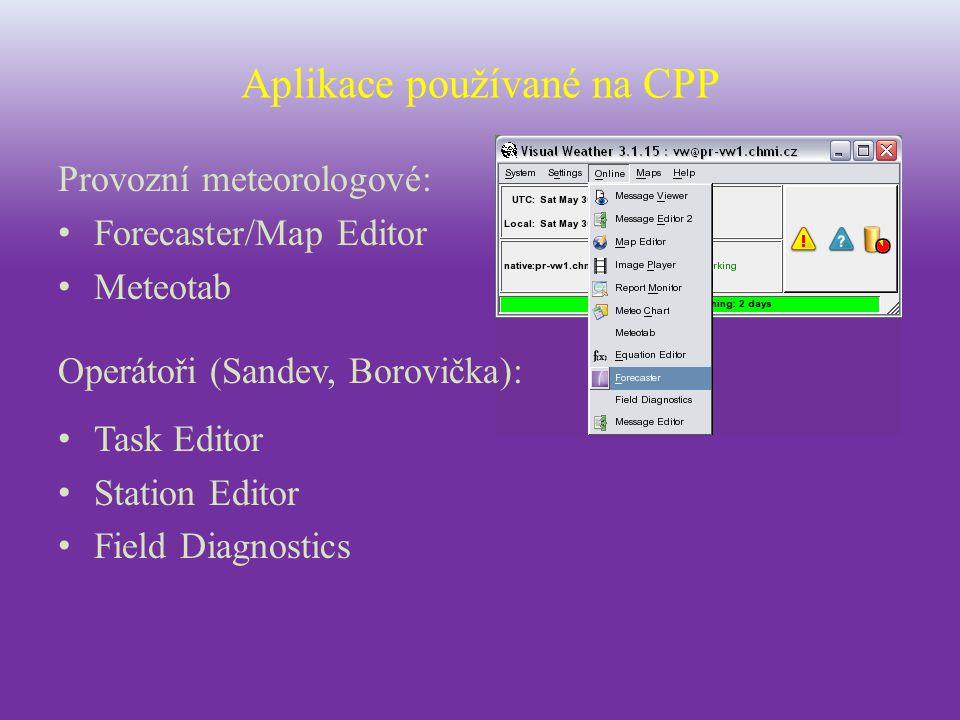 Forecaster/Map Editor prohlížení předpovědních map – modely (ALAD, LMEB, ECMW, EDZW, EGRR; Embedded maps; výpočty pomocí přiložených funkcí – průměry z modelů, produkty pro SIVS atp.; nová pole pomocí Field Diagnostics) aktuální počasí a situace – SYNOP, TEMP (objektivní analýza; rozdíl aktuálního stavu a modelu; zobrazení pomocí Source&Render – Anything Template) nástroje pro práci s termodiagramy – Roaming Profile frontální analýza a předpovědní tlakové pole – SIGWX Editor