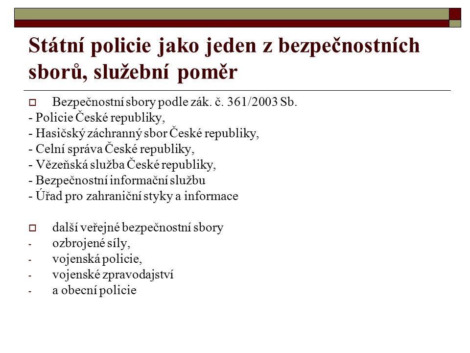 Státní policie jako jeden z bezpečnostních sborů, služební poměr  Bezpečnostní sbory podle zák.