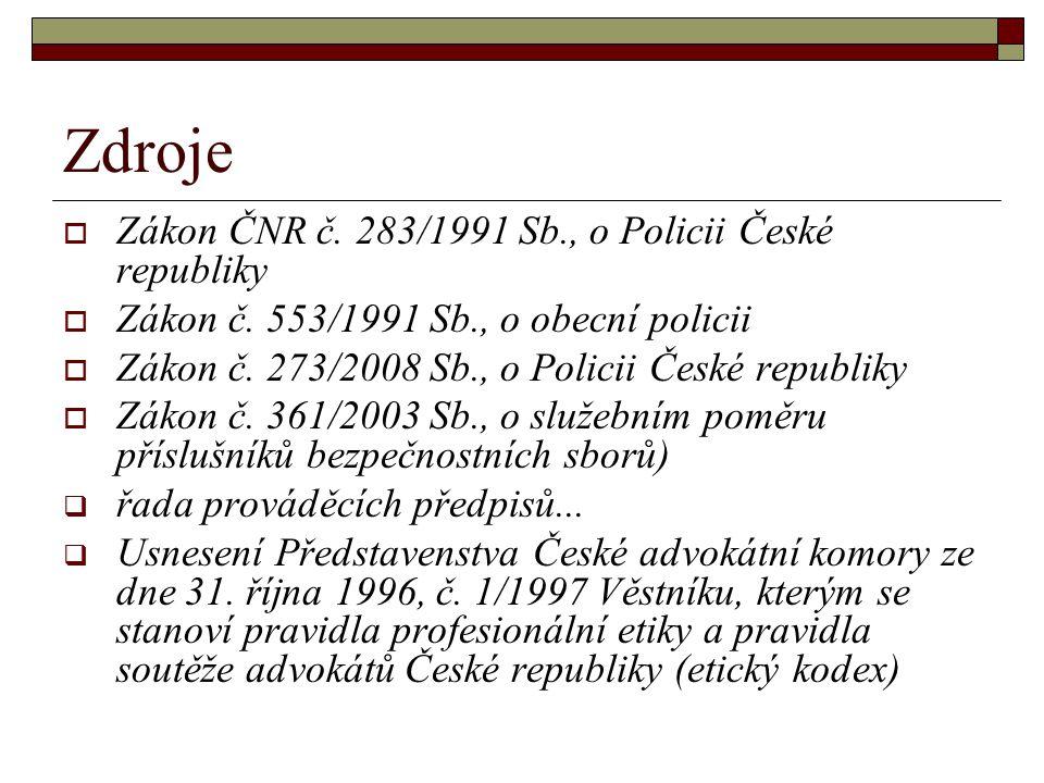 Zdroje  Zákon ČNR č. 283/1991 Sb., o Policii České republiky  Zákon č.