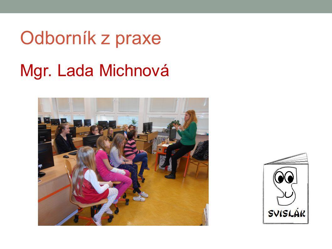 Odborník z praxe Mgr. Lada Michnová
