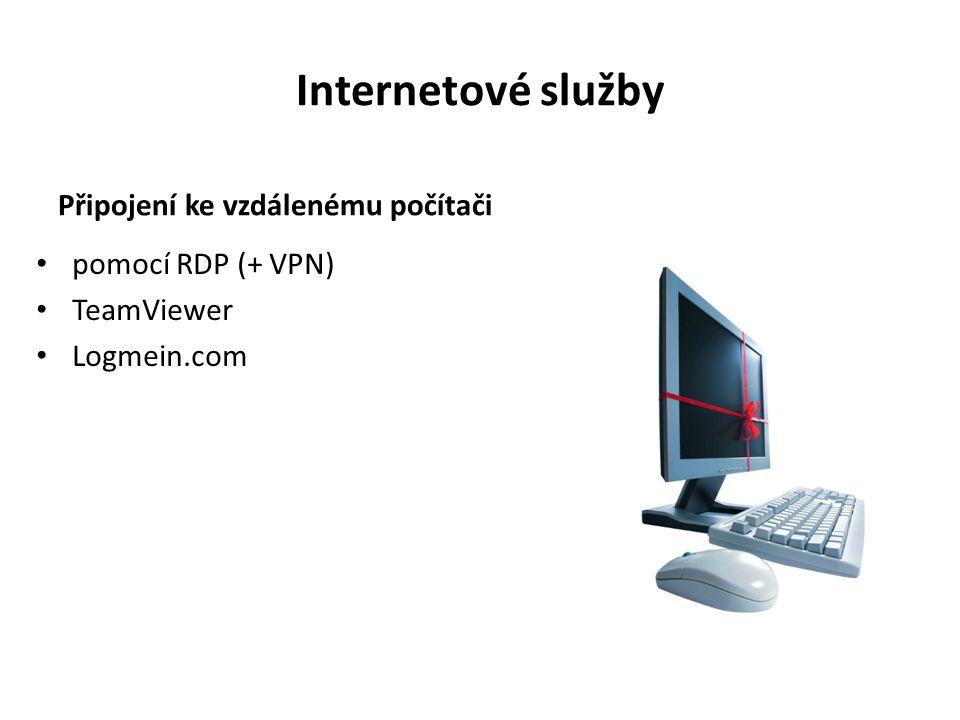 Internetové služby Připojení ke vzdálenému počítači pomocí RDP (+ VPN) TeamViewer Logmein.com