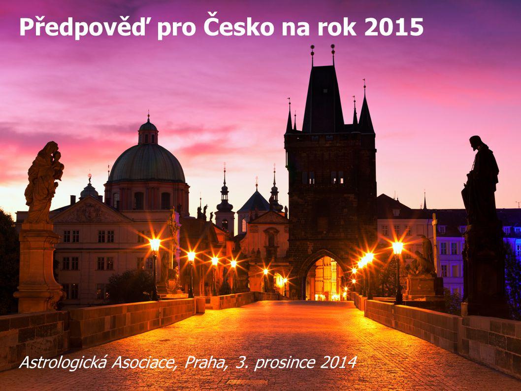 Předpověď pro Česko na rok 2015 Astrologická Asociace, Praha, 3. prosince 2014