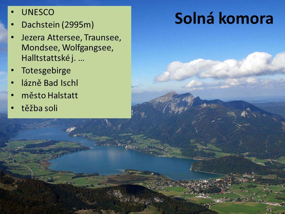 Solná komora UNESCO Dachstein (2995m) Jezera Attersee, Traunsee, Mondsee, Wolfgangsee, Halltstattské j. … Totesgebirge lázně Bad Ischl město Halstatt