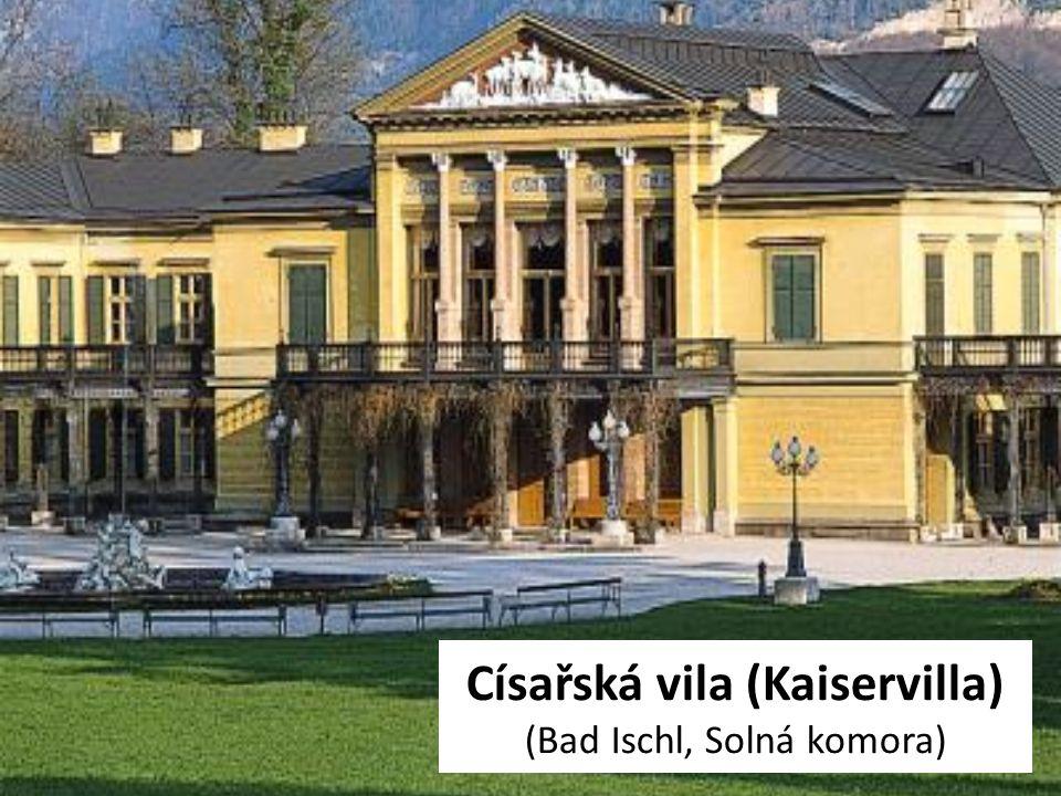 Císařská vila (Kaiservilla) (Bad Ischl, Solná komora)