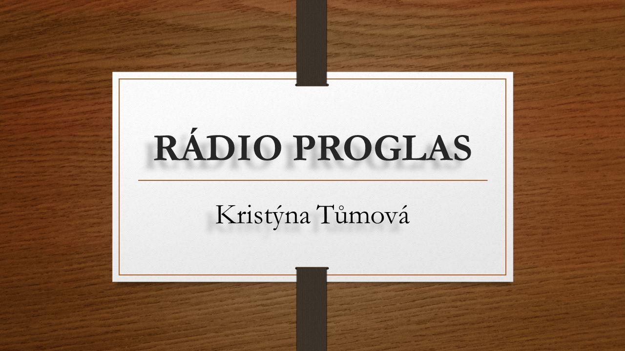 RÁDIO PROGLAS…. Je to náboženské a rodinné rádio  Rádio Proglas je soukromá rozhlasová stanice.