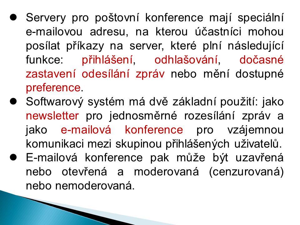 Servery pro poštovní konference mají speciální e-mailovou adresu, na kterou účastníci mohou posílat příkazy na server, které plní následující funkce: přihlášení, odhlašování, dočasné zastavení odesílání zpráv nebo mění dostupné preference.