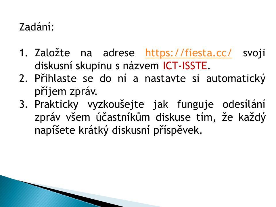 Zadání: 1.Založte na adrese https://fiesta.cc/ svoji diskusní skupinu s názvem ICT-ISSTE.https://fiesta.cc/ 2.Přihlaste se do ní a nastavte si automatický příjem zpráv.