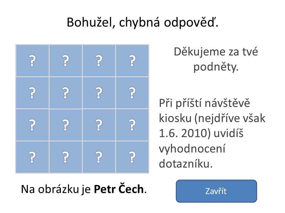 Gratulujeme, správná odpověď. Na obrázku je Petr Čech.