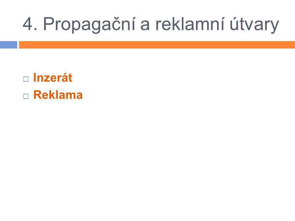 4. Propagační a reklamní útvary  Inzerát  Reklama