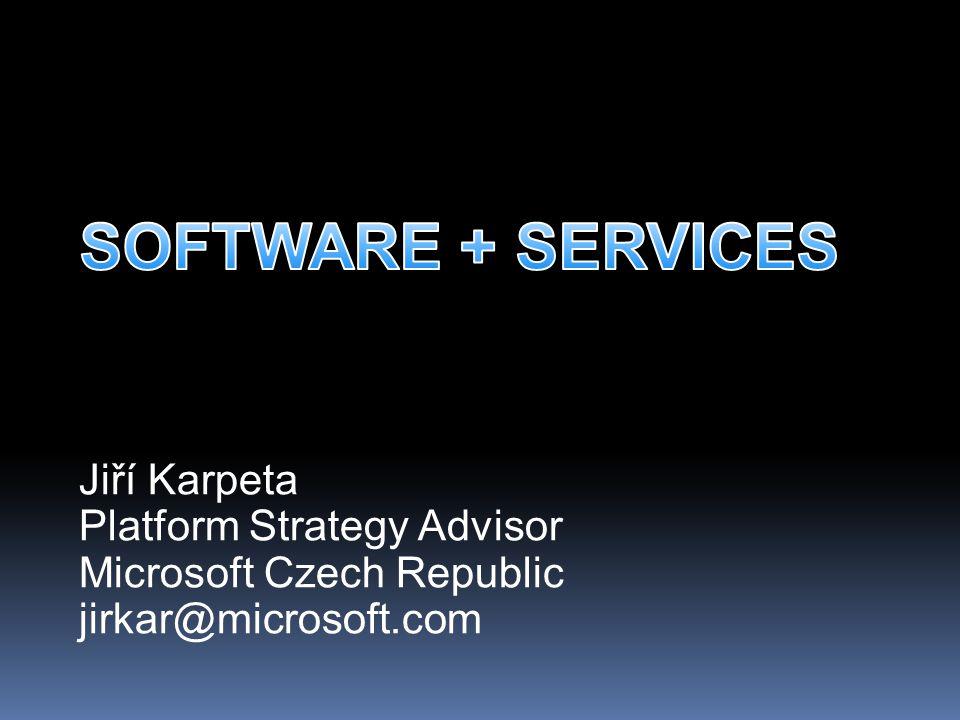 Jiří Karpeta Platform Strategy Advisor Microsoft Czech Republic jirkar@microsoft.com