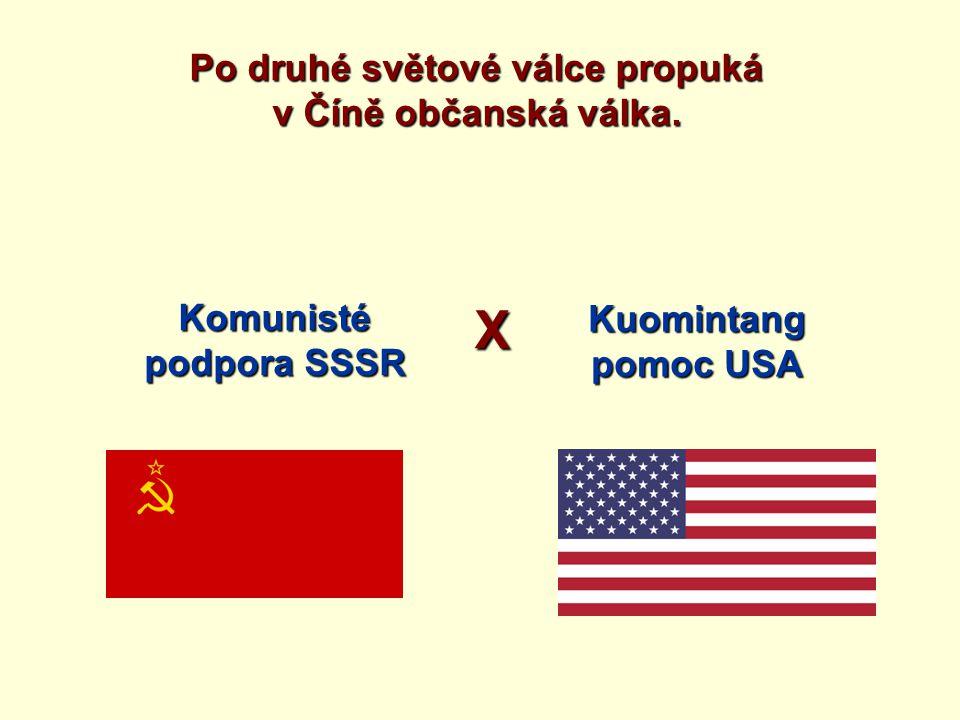 Po druhé světové válce propuká v Číně občanská válka. Komunisté podpora SSSR X Kuomintang pomoc USA