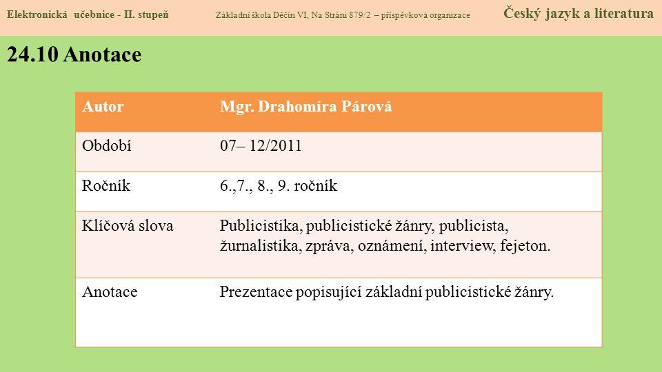 Elektronická učebnice - II. stupeň Základní škola Děčín VI, Na Stráni 879/2 – příspěvková organizace Český jazyk a literatura 24.10 Anotace AutorMgr.