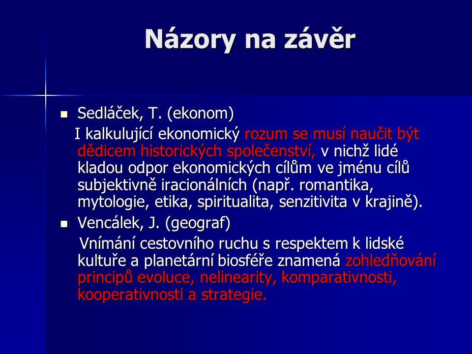 Názory na závěr Sedláček, T. (ekonom) Sedláček, T.