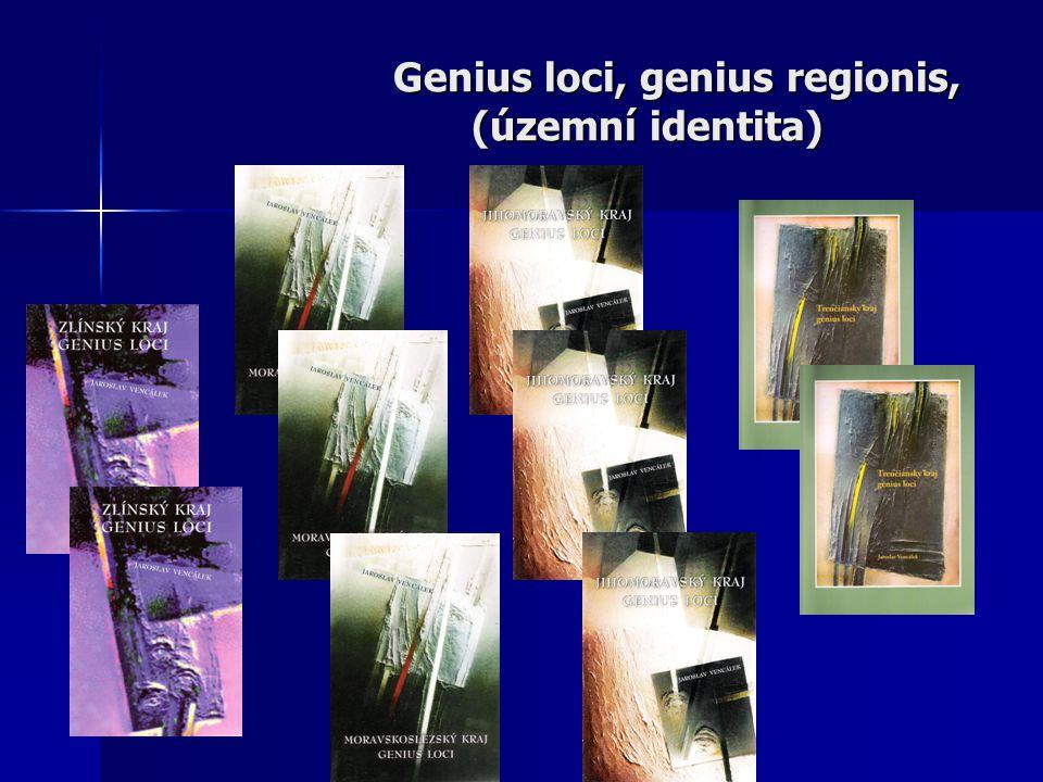 Genius loci, genius regionis, (územní identita) Genius loci, genius regionis, (územní identita)
