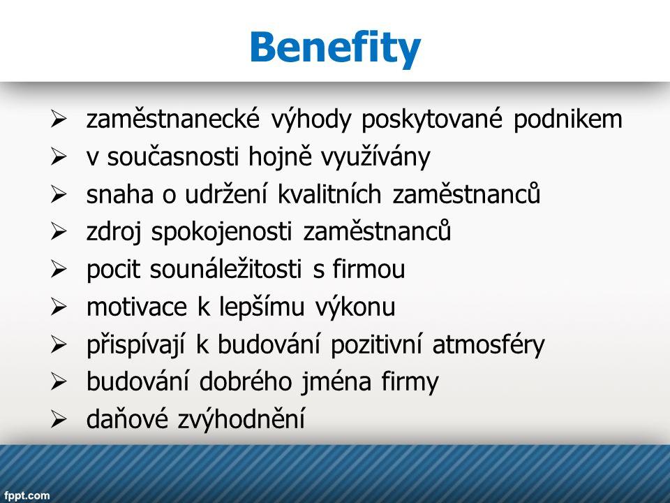 Benefity  zaměstnanecké výhody poskytované podnikem  v současnosti hojně využívány  snaha o udržení kvalitních zaměstnanců  zdroj spokojenosti zam