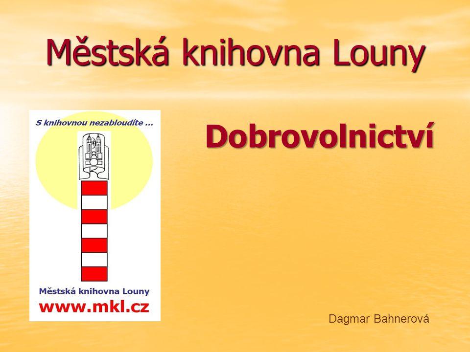 Městská knihovna Louny Dagmar Bahnerová Dobrovolnictví