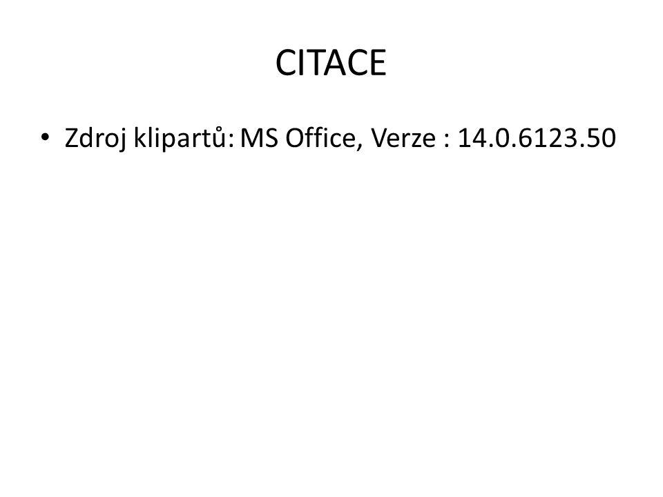 CITACE Zdroj klipartů: MS Office, Verze : 14.0.6123.50
