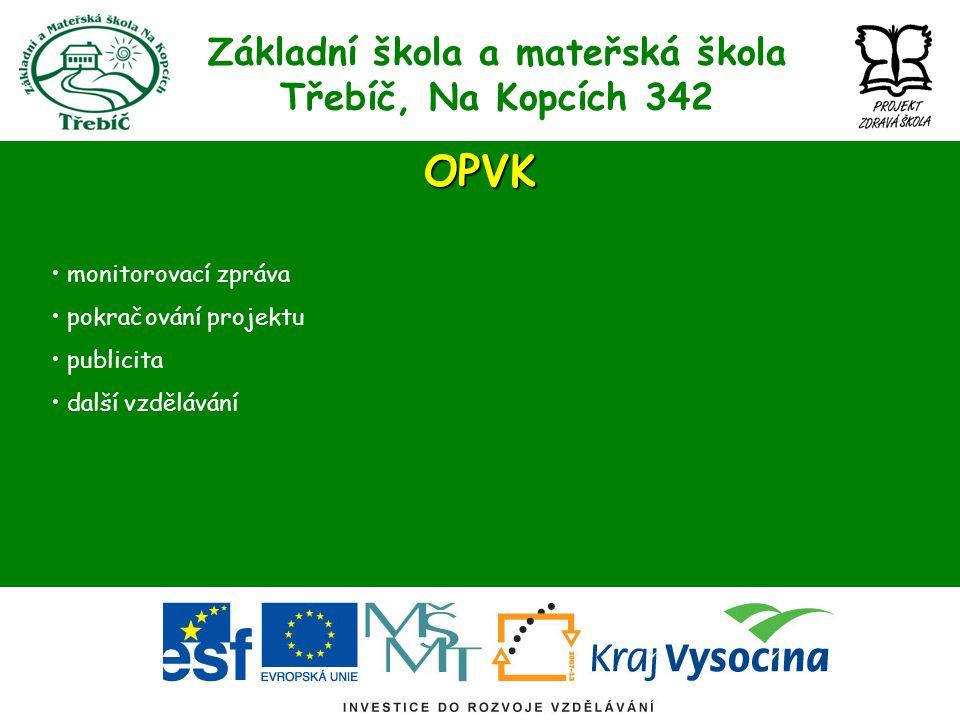 Základní škola a mateřská škola Třebíč, Na Kopcích 342OPVK monitorovací zpráva pokračování projektu publicita další vzdělávání