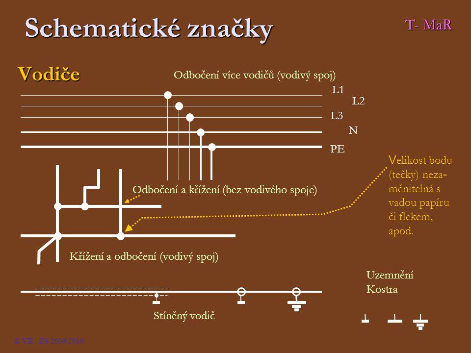 Schematické značky Vodiče © VR - ZS 2009/2010 T- MaR Odbočení a křížení (bez vodivého spoje) Křížení a odbočení (vodivý spoj) V elikost bodu (tečky) n