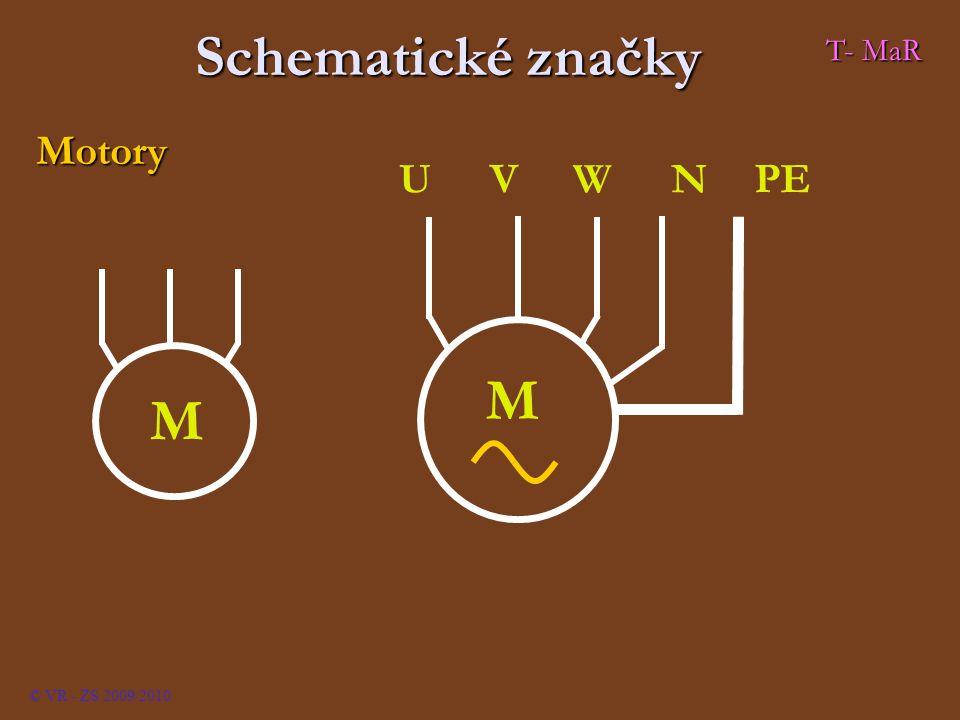 Schematické značky Motory M M UVWNPE © VR - ZS 2009/2010 T- MaR