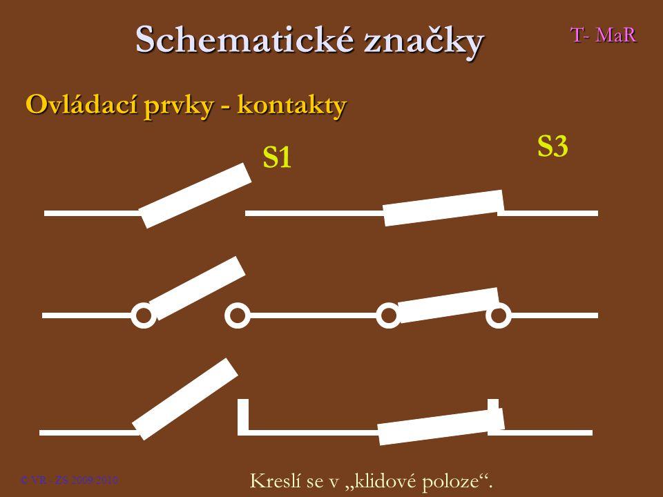 """Schematické značky Ovládací prvky - kontakty S3 © VR - ZS 2009/2010 T- MaR S1 Kreslí se v """"klidové poloze""""."""