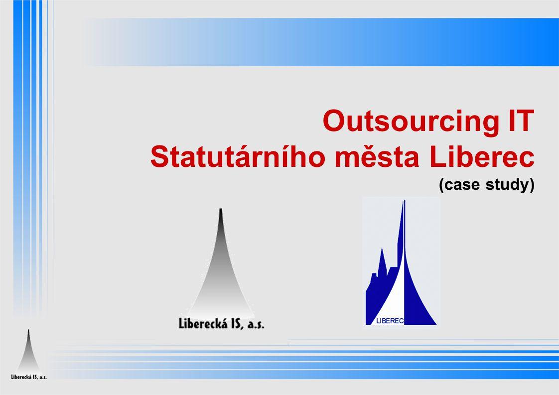 Outsourcing IT Statutárního města Liberec (case study)