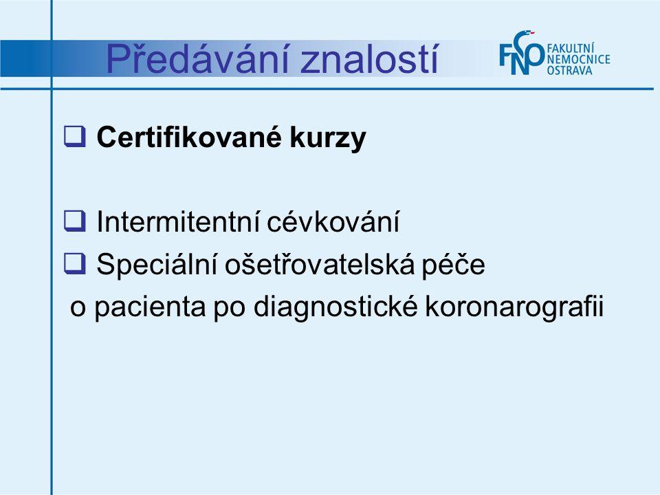Předávání znalostí  Certifikované kurzy  Intermitentní cévkování  Speciální ošetřovatelská péče o pacienta po diagnostické koronarografii