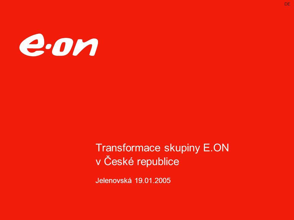 DE Transformace skupiny E.ON v České republice Jelenovská 19.01.2005