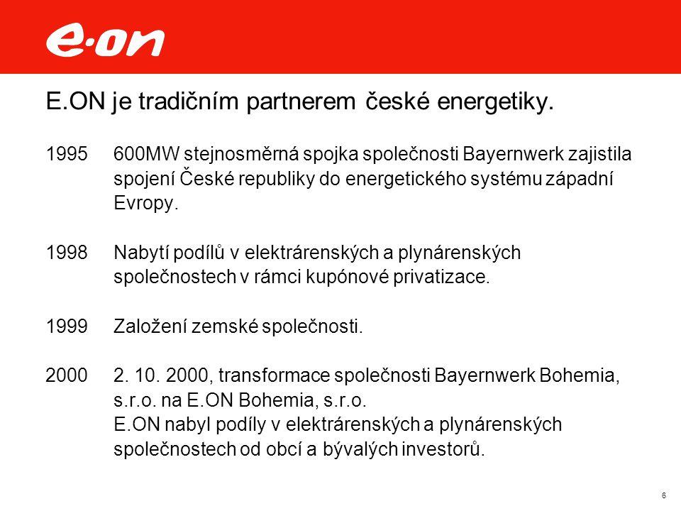 6 E.ON je tradičním partnerem české energetiky. 1995 600MW stejnosměrná spojka společnosti Bayernwerk zajistila spojení České republiky do energetické