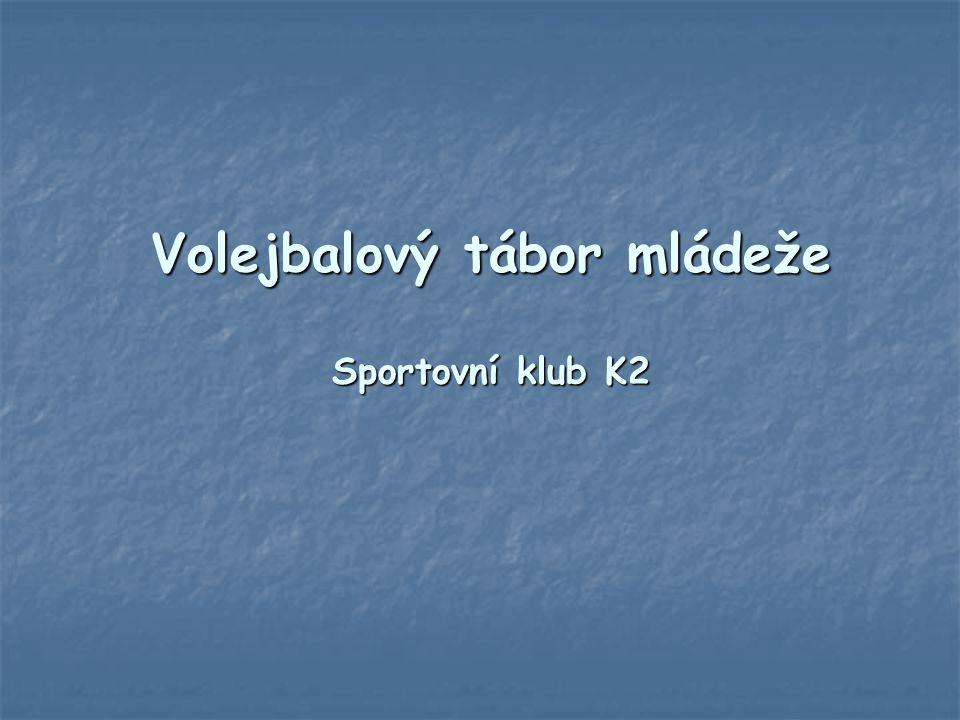 Volejbalový tábor mládeže Sportovní klub K2