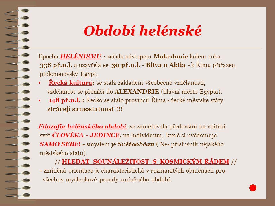 Epocha HELÉNISMU - začala nástupem Makedonie kolem roku 338 př.n.l.