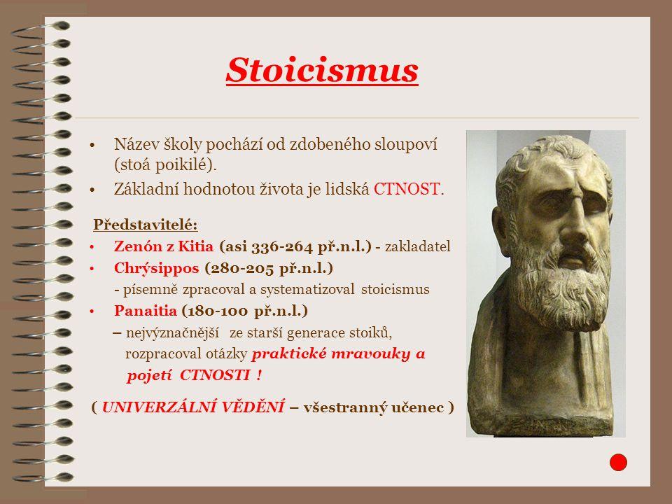 Název školy pochází od zdobeného sloupoví (stoá poikilé). Základní hodnotou života je lidská CTNOST. Představitelé: Zenón z Kitia (asi 336-264 př.n.l.