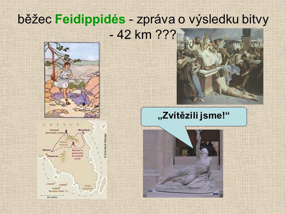 """běžec Feidippidés - zpráva o výsledku bitvy - 42 km ??? """"Zvítězili jsme!"""""""