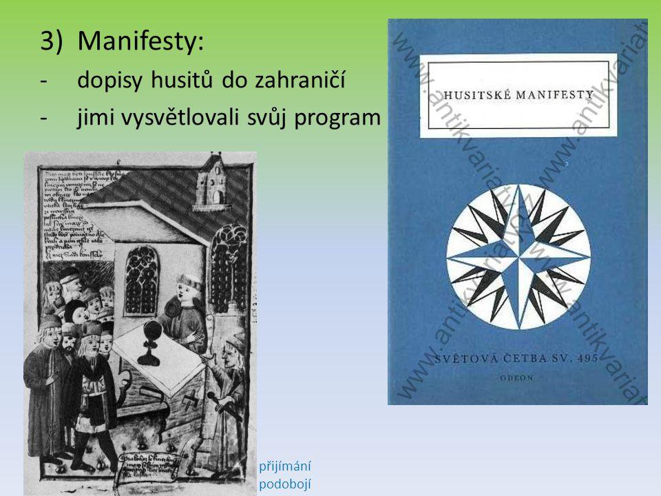 3)Manifesty: -dopisy husitů do zahraničí -jimi vysvětlovali svůj program přijímání podobojí