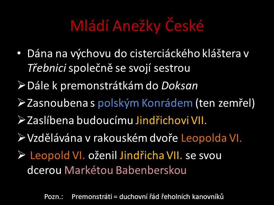 Mládí Anežky České  V roce 1225 se Anežka vrátila do Prahy  Na pražský dvůr přijelo poselstvo Jindřicha III.