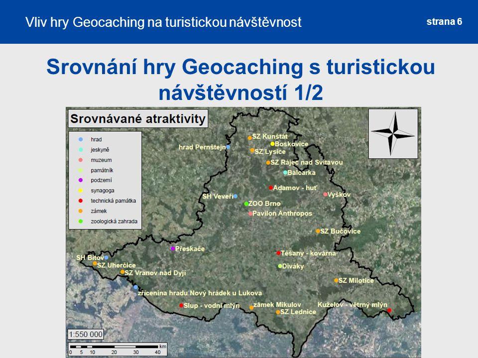 Srovnání hry Geocaching s turistickou návštěvností 1/2 strana 6 Vliv hry Geocaching na turistickou návštěvnost