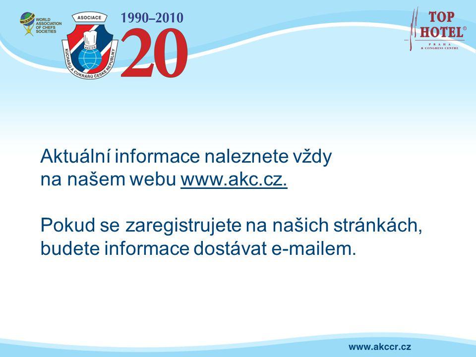 Aktuální informace naleznete vždy na našem webu www.akc.cz. Pokud se zaregistrujete na našich stránkách, budete informace dostávat e-mailem.