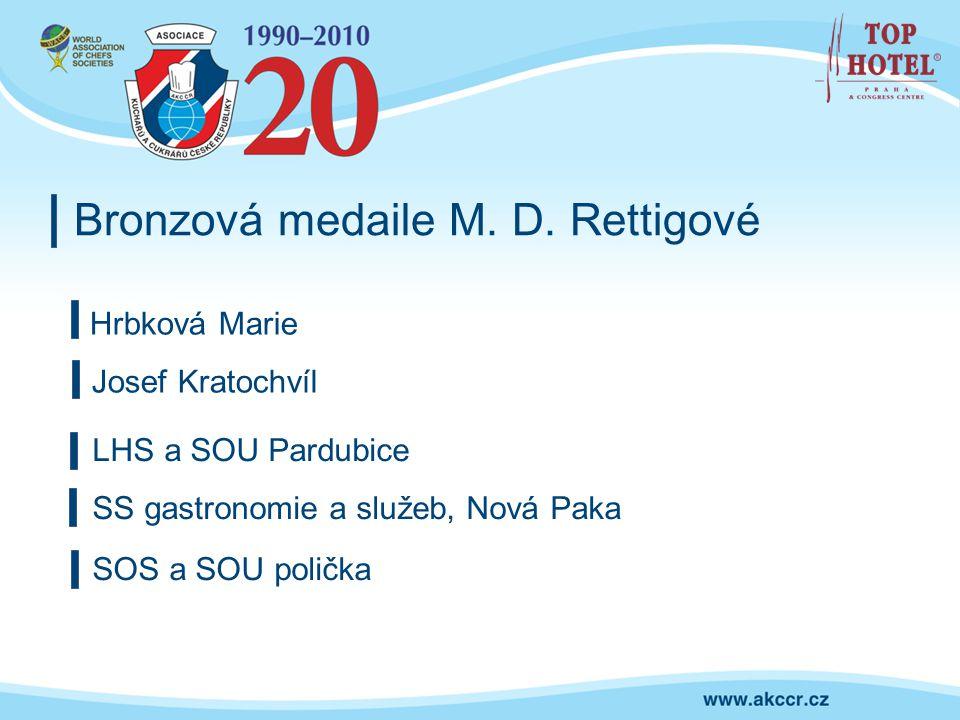 Bronzová medaile M. D. Rettigové Hrbková Marie Josef Kratochvíl LHS a SOU Pardubice SS gastronomie a služeb, Nová Paka SOS a SOU polička